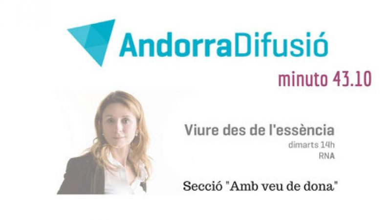 Viure des de l'essència Secció Amb veu de dona Andorra Difusió