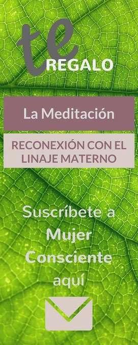 Suscríbete a la comunidad de Mujer Consciente y recibe tu meditación de regalo